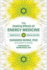 The Healing Effects of Energy Medicine Memoirs of Medical Intuitive Shannon McRa