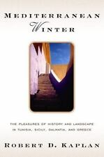 Mediterranean Winter: The Pleasures of History and Landscape in Tunisia, Sicily,