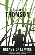 Rupert Thomson-Dreams of Leaving  Paperback BOOK NEW