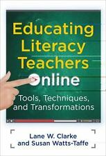 Educating Literacy Teachers Online Tools, Techniques, and Transformations (Langu