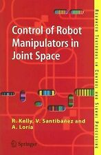 Control of Robot Manipulators in Joint Space by A. Loria, R. Kelly and V....