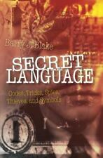 Secret Language: Codes, Tricks, Spies, Thieves, and Symbols Blake, Barry J. Har