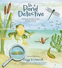Be a Pond Detective: Solving the Mysteries of Lakes, Swamps, and Pools-ExLibrary