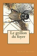 Le Grillon du Foyer by Charles Dickens (2015, Paperback)