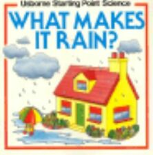 What Makes It Rain? (Usborne Starting Point Science) by Richard Deverell, Susan