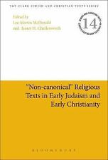 Jewish and Christian Text Ser.: Non-Canonical Religious Texts in Early...