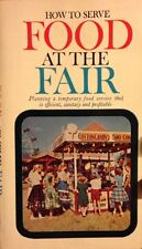"1963 Fair Nutrition Guide, ""How to Serve Food (Safety) at the Fair"" Ned Greene"