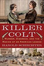 Harold Schechter - Killer Colt (2012) - Used - Trade Cloth (Hardcover)