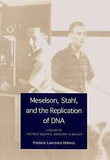 Meselson, Stahl, and the Replication of DNA: A History of 'The Most Beautiful Ex