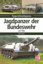 Hilmes  JAGDPANZER der BUNDESWEHR seit 1956  u.a. JPz Kanone  JPz Rakete