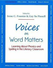 Voices on Word Matters: Learning About Phonics and Spelling in the Literacy Cla