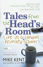 Tales from the Head's Room: Life in a London Primary School by Gerard Kelly,...