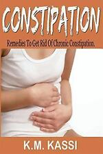 2DAY SHIPPING | Constipation: Remedies to get rid of chronic constipa, PAPERBACK