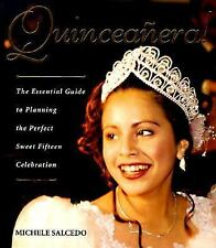 Quinceanera!: The Essential Guide to Planning the Perfect Sweet Fiftee-ExLibrary