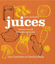 Fresh & Healthy: Juices: Nature's Cure-all for Health and Vitality by Dimitra...