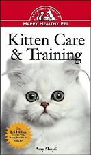Happy Healthy Pet Ser.: Kitten Care and Training 17 by Amy Shojai (1996, Hardcov