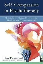 Self-Compassion in Psychotherapy : Mindfulness-Based Practices for Healing...