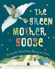 The Green Mother Goose: Saving the World One Rhyme at a Time-ExLibrary