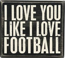 "I LOVE YOU LIKE I LOVE FOOTBALL  Wooden Box Sign 5"" x 4.5"", Primitives by Kathy"