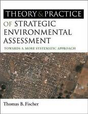 The Theory and Practice of Strategic Environmental Assessment: Towards a More Sy