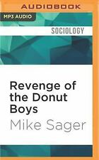 Revenge of the Donut Boys by Mike Sager (2016, MP3 CD, Unabridged)