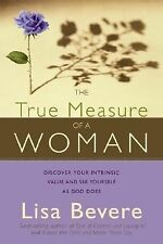 The True Measure of a Woman: Discover Your Intrinsic Value As You Learn to See..
