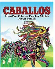 Caballos Libro para Colorear para Los Adultos by Jason Potash (2015, Paperback)