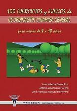 100 Ejercicios y Juegos de Coordinacion Dinamica General para Ninos de 8 a 10...
