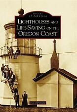 Lighthouses and Life-Saving on the Oregon Coast OR Images of America