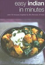 Easy Indian in Minutes: Over 50 Recipes Inspired by the Flavours of India Vince