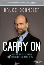 Carry On : Sound Advice from Schneier on Security by Bruce Schneier (2013,...