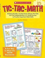 Tic-Tac-Math Ser.: 50 Reproducible, Leveled Game Sheets That Kids Can Use...