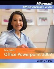 Microsoft Office Powerpoint 2007 Exam 77 603 2007 publication