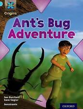 Project X Origins: Light Blue Book Band, Oxford Level 4: Bugs: Ant's Bug Adventu