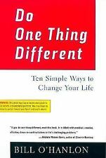 Do One Thing Different: Ten Simple Ways to Change Your Life - BRAND NEW