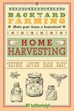 Backyard Farming-Home Harvesting Book-Feed Yourself Year Round with Little Space