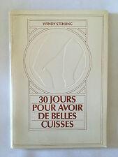 30 JOURS POUR AVOIR DE BELLES CUISSES 1982 WENDY STEHLING ILLUSTRE