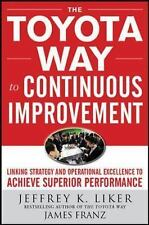 The Toyota Way to Continuous Improvement : Linking Strategy and Operational...