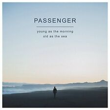 PASSENGER YOUNG AS THE MORNING OLD AS THE SEA CD ALBUM (September 23rd 2016)
