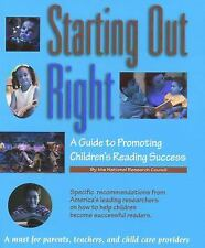 Starting Out Right: A Guide to Promoting Children's Reading Success Committee o