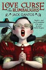 Gantos, Jack The love curse of the Rumbaughs Very Good Book