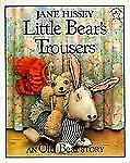 Little Bear's Trousers (Brand New Paperback) Jane Hissey