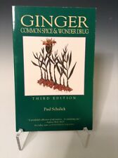 Ginger : Common Spice and Wonder Drug by Paul Schulick (2001, Paperback) 226