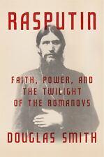 NEW - Rasputin: Faith, Power, and the Twilight of the Romanovs