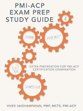 Pmi-Acp Exam Prep Study Guide : Extra Preparation for PMI-ACP Certification...