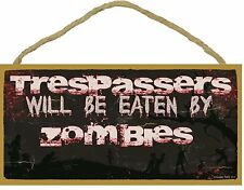 Novelty-Fun Wood Sign-Plaque--Trespassers will be Eaten by ZOMBIES