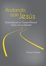 Andando con Jesús : Desarrollando un Tiempo Personal Diario con Su Salvador...