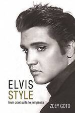 NEW : Elvis Style: From Zoot Suits to Jumpsuits by Zoey Goto (Paperback, 2016)