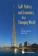 Gulf Politics and Economics in a Changing World by Michael Hudson and Mimi...