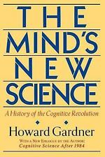 The Mind's New Science: A History of the Cognitive Revolution Gardner, Howard E